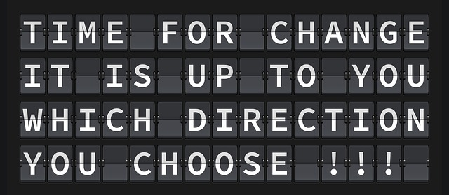 Time for change it is up to you which direction to choose